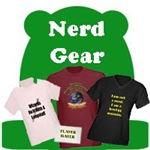 Nerd Gear: Funny Nerd, Dork, Geek T-Shirts & Gifts