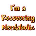 Recovering Nerdaholic Nerd T-shirts & Gifts