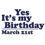 March 21st Birthday T-Shirts & Gifts