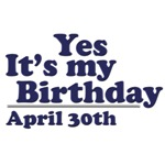 April 30th Birthday T-Shirts & Gifts