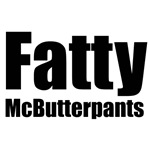 Fatty McButterpants T-shirts & Gifts