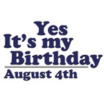 August 4th Birthday T-Shirts & Gifts