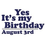 August 3rd Birthday T-Shirts & Gifts