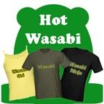 Wasabi Sayings on Wasabi T-Shirts and Gifts