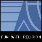 Fun With Religion