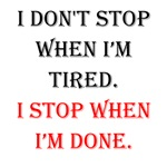 I Stop When I'm Done