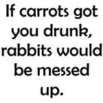 If Carrots Got You Drunk