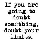 Doubt Your Limits