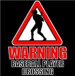 Warning: Baseball Player
