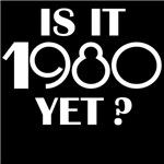 is it 1980 yet