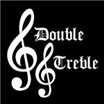 Double Treble