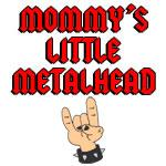 Mommy's Little Metalhead