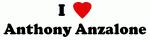 I Love Anthony Anzalone