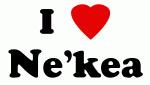 I Love Ne'kea