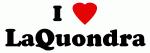I Love LaQuondra