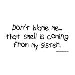 Don't Blame Me...Sister