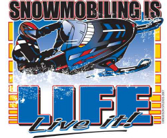 Snowmobiling is Life Live It