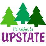 I'D RATHER BE UPSTATE