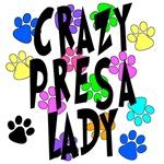 Crazy Presa Lady