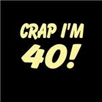 Crap I'm 40!