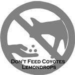 Don't Feed Coyotes Lemondrops