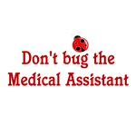 Don't Bug The Medical Assistant