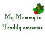 Toadily Awesome Mom