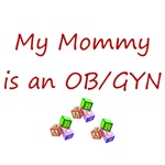 My Mommy is an OB/GYN