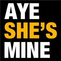 AYE SHE'S MINE FUNNY
