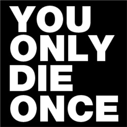 You Only Die Once FUNNY