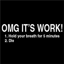 OMG IT'S WORK!  Hold Your Breath than Die