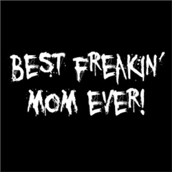 Best Freakin' Mom Ever! FUNNY Gift for Mother