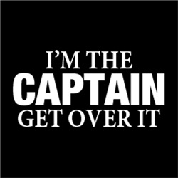 I'm The Captain, Get Over It