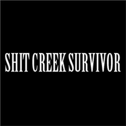 Sh*t Creek Survivor