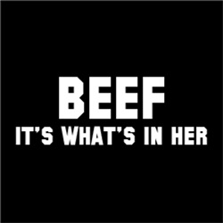 Beef It's What's In Her