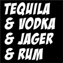 Tequila Vodka Jager Rum Man Woman