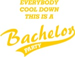 Everybody cool down this is a Bachelor Party!