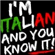 I'm Italian and You Know It