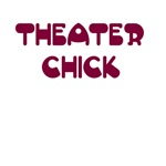 Theater Chick