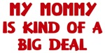 <strong>Mommy</strong> is a big deal