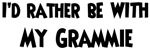 I'd rather: <strong>Grammie</strong>