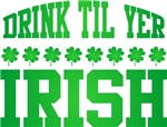 Drink Til Yer Irish