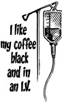 Black Coffee in an IV