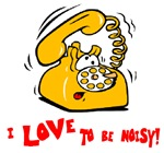 I love to be noisy