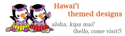 Hawai'i themed designs