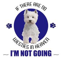 No Westies in Heaven