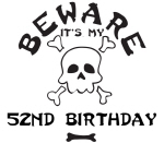 Beware: My 52nd Birthday