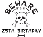 Beware: My 25th Birthday