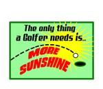 A Golfer Needs Sunshine