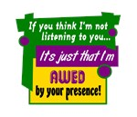 Awed By Your Presence